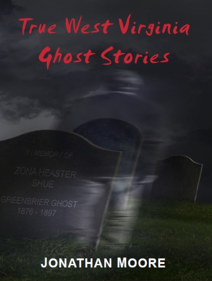 True West Virginia Ghost Stories